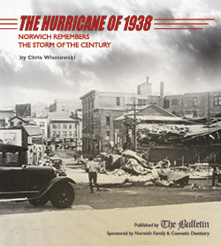 The Hurricane of 1938: Norwich Remembers the Storm of the Century by Chris Wisniewski